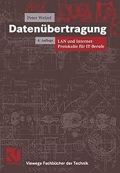 Datenübertragung: Lan Und Internet-Protokolle Für It-Berufe (Viewegs Fachbücher Der Technik) (German Edition)