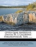 Opera Quae Supersunt, Omnia, Marcus Tullius Cicero, 1271728257