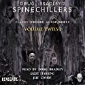 Doug Bradley's Spinechillers, Volume 12: Classic Horror Short Stories Audiobook by H. P. Lovecraft, W. F. Harvey, Edgar Allan Poe, Charles Dickens, Ambrose Bierce Narrated by Doug Bradley, Jeffery Combs