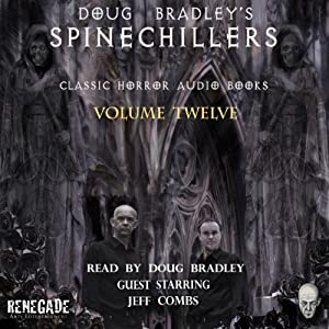 Doug Bradley's Spinechillers, Volume 12 Audiobook