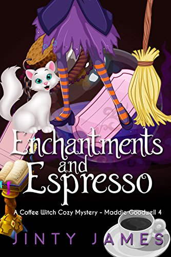 Enchantments and Espresso : A Coffee Witch Cozy Mystery (Maddie Goodwell  Book 4) ()