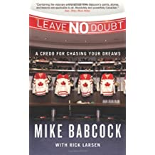 By Mike Babcock - Leave No Doubt: A Credo for Chasing Your Dreams