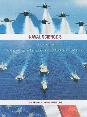 Naval Science 3: Naval Knowledge, Leadership, and Nautical Skills for the NJROTC Student