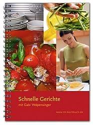 Schnelle Gerichte mit Gabi Wolpensinger: Rezepte für Thermomix®