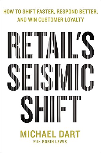 Best price Retail' Seismic Shift: How Shift Faster, Respond Better, and Win Customer Loyalty