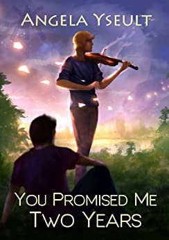 You Promised Me Two Years (English Edition) de [Yseult, Angela]