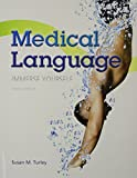 Medical Language and MyMedicalTerminologyLab -- Access Card -- for Medical Language Package, Turley, MA, BSN, RN, ART, CMT, Susan M, 013397538X