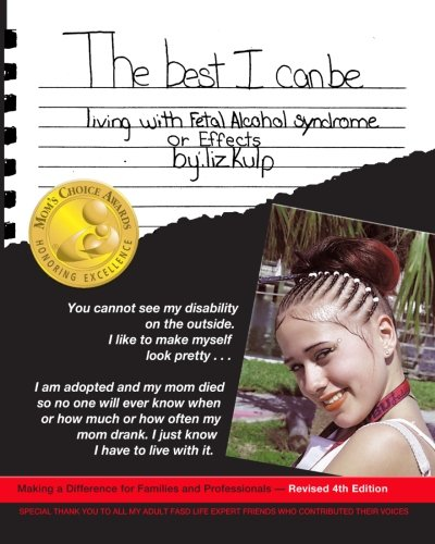 The Best I Can Be: Living with Fetal Alcohol Syndrome or Effects by CreateSpace Independent Publishing Platform