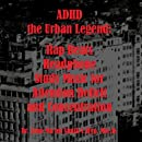 ADHD the Urban Legend: Rap Beats Headphone Study Music for Attention Deficit and Concentration