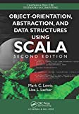 Read Online Object-Orientation, Abstraction, and Data Structures Using Scala (Chapman & Hall/CRC Textbooks in Computing) Epub
