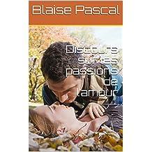 Discours sur les passions de l'amour (French Edition)