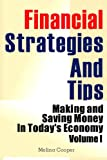 img - for Financial Strategies And Tips: Making and Saving Money In Today s Economy (Volume 1) book / textbook / text book