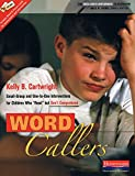 Word Callers Small-Group and One-To-One Interventions for Children Who Read but Don't Comprehend