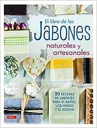 El Libro De Los Jabones Naturales Y Artesanales Artesania