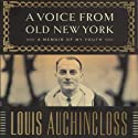 A Voice From Old New York: A Memoir of My Youth Audiobook by Louis Auchincloss Narrated by John Gregory St. John