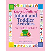 The Encyclopedia of Infant and Toddlers Activities for Children Birth to 3: Written by Teachers for Teachers