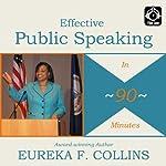 Effective Public Speaking in 90 Minutes | Eureka Collins