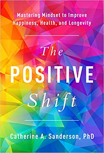 A Mindset Shift To Continue Supporting >> The Positive Shift Mastering Mindset To Improve Happiness Health