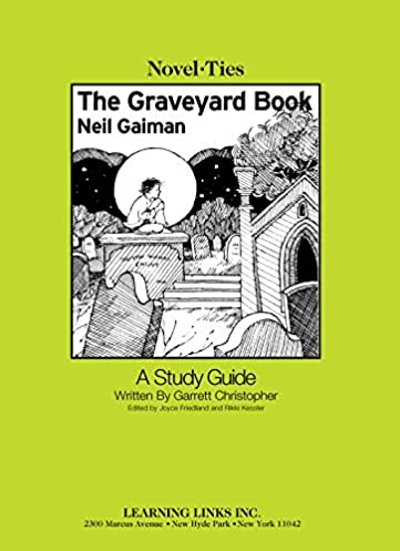 graveyard book novel ties study guide neil gaiman 9780767543996 rh amazon com graveyard book study guide Study Guide Format