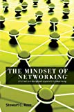 The Mindset of Networking® : A Formal and Disciplined Approach to Networking, Stewart C. Ross, 0988885107