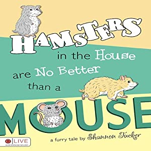 Hamsters in the House are No Better than a Mouse Audiobook