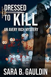 Dressed to Kill: An Avery Rich Mystery