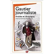 Gautier journaliste: Articles et chroniques (GF)