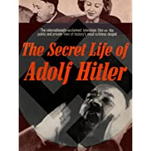 History Rediscovered: The Secret Life of Adolf Hitler