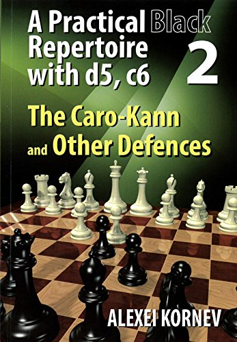 Practical Black Repertoire with d5, c6. Volume 2 The Caro-Kann and Other Defences