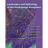 Landscapes and Hydrology of the Predrainage Everglades [With DVD]