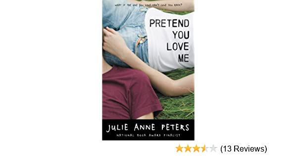 Amazon pretend you love me ebook julie anne peters kindle store fandeluxe Images