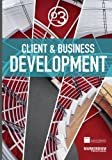 Domain 3: Client and Business Development: MARKENDIUM: SMPS Body of Knowledge (Volume 3)