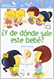Y de donde sale este bebe?/ And Where Does this Baby Come Out From? (Biblioteca Iniciacion Sexual/ Sexual Education Library) (Spanish Edition) by Lopezosa, Pilar Migallon, Botella, Mercedes Palop, Candia, C (2007) Hardcover