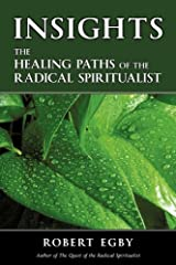 INSIGHTS: The Healing Paths of the Radical Spiritualist Paperback