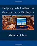 Designing Embedded Systems, Steve McClure, 1483916235
