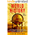 World History: Ancient History, United States History, European, Native American, Russian, Chinese, Asian, African, Indian and Australian History, Wars including World War 1 and 2 [2nd Edition]