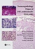 Dermatopathology Primer of Inflammatory Diseases