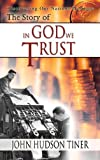 The Story of in God We Trust, John Tiner, 0890513929