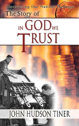 The Story of In God We Trust (Discovering Our Nation's Heritage)