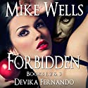 Forbidden: Books 1, 2 & 3 Audiobook by Mike Wells, Devika Fernando Narrated by Karin Allers