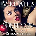 Forbidden: Books 1, 2 & 3 | Devika Fernando,Mike Wells