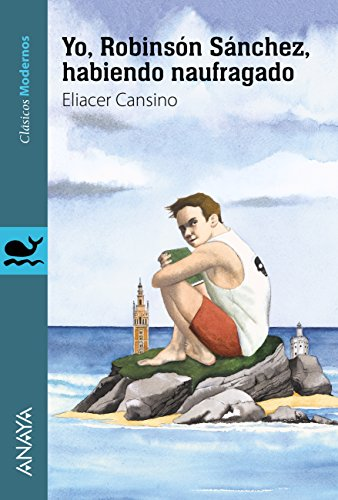 Yo, Robinsón Sánchez, habiendo naufragado (Literatura Juvenil (A Partir De 12 Años