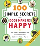 100 Simple Secrets Why Dogs Make Us Happy, David Niven, 0060858826
