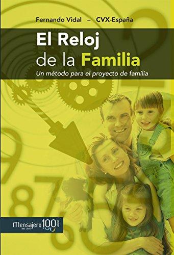 EL RELOJ DE LA FAMILIA. Un método para el proyecto de la familia (Fuera