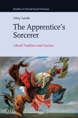 The Apprentices Sorcerer: Liberal Tradition and Fascism (Studies in Critical Social Sciences)