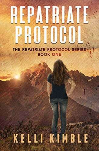 Repatriate Protocol (The Repatriate Protocol Book 1) by [Kimble, Kelli]