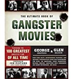 img - for The Ultimate Book of Gangster Movies: Featuring the 100 Greatest Gangster Films of All Time (Paperback) - Common book / textbook / text book