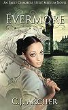 """""""Evermore An Emily Chambers Spirit Medium Novel (Volume 3)"""" av CJ Archer"""