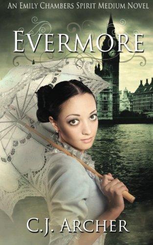 """""""Evermore - An Emily Chambers Spirit Medium Novel (Volume 3)"""" av CJ Archer"""