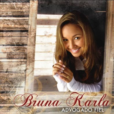 Bruna Karla - Advogado Fiel Lyrics - Zortam Music
